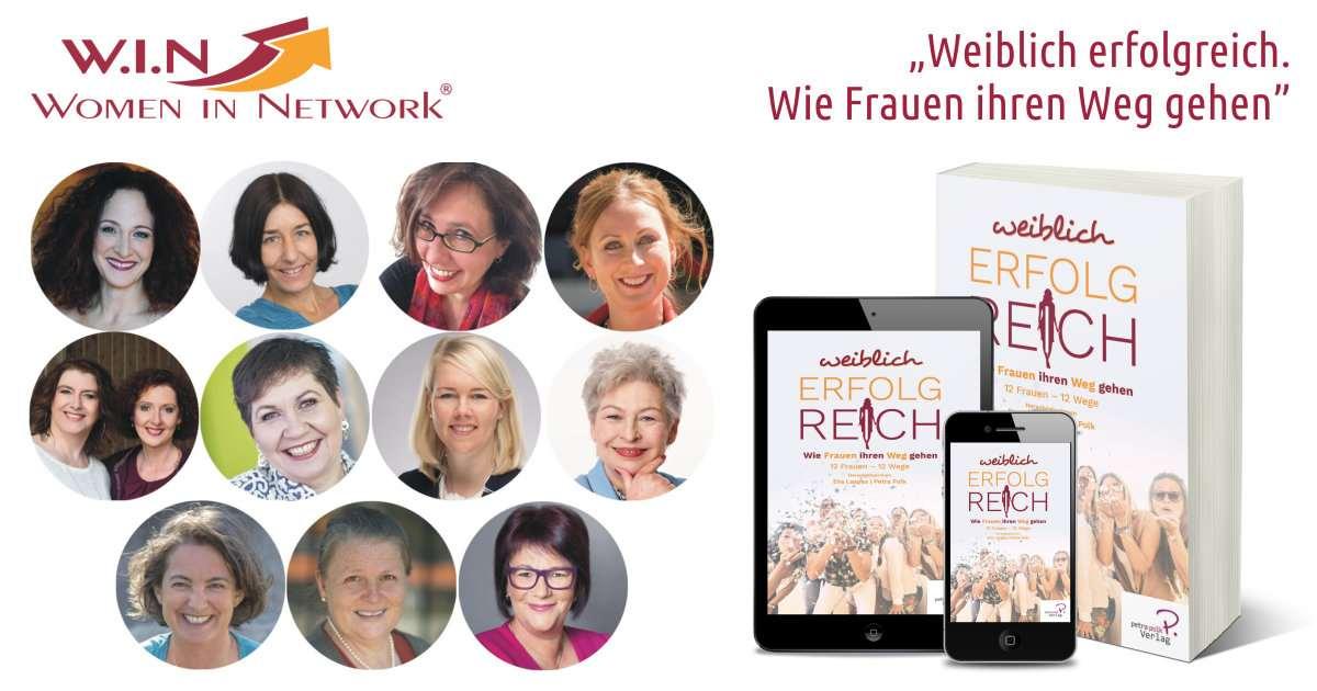 Weiblich erfolgreich. Wie Frauen ihren Weg gehen. W.I.N Buch 2020